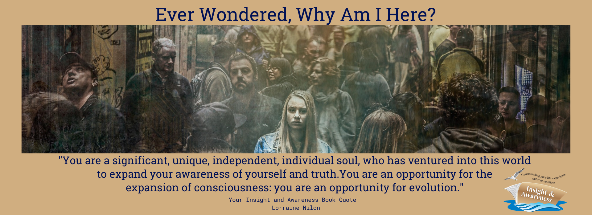 crowd of miserable people with a focus on one depressed girl looking for answers- plus expanding consciousness quote